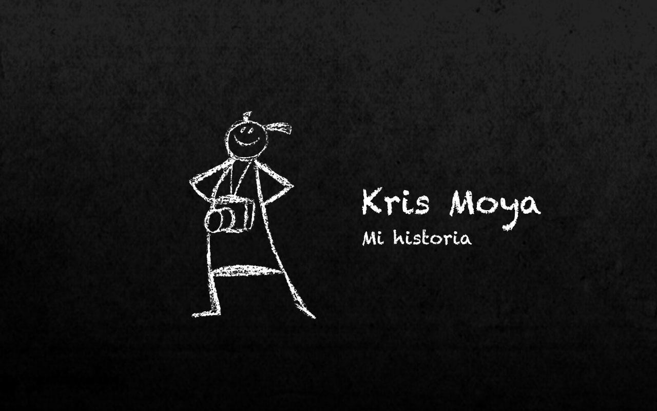 KrisMoya Mi historia